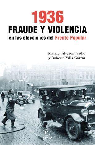 1936 Fraude y violencia en las elecciones del Frente Popular. El Magacín.