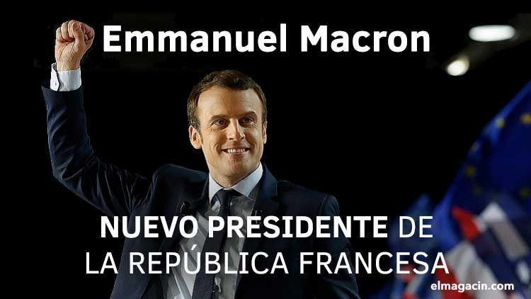 Nuevo presidente de la República Francesa Emmanuel Macron. El Magacín.