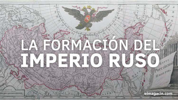 La formación del imperio ruso. El Magacín.