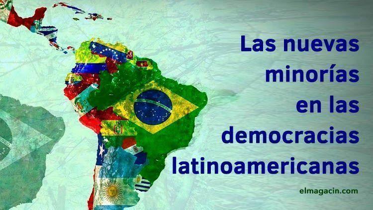 Las nuevas minorías en las democracias latinoamericanas. El Magacín.