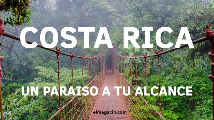 Costa Rica, el país más bonito del mundo. El Magacín.