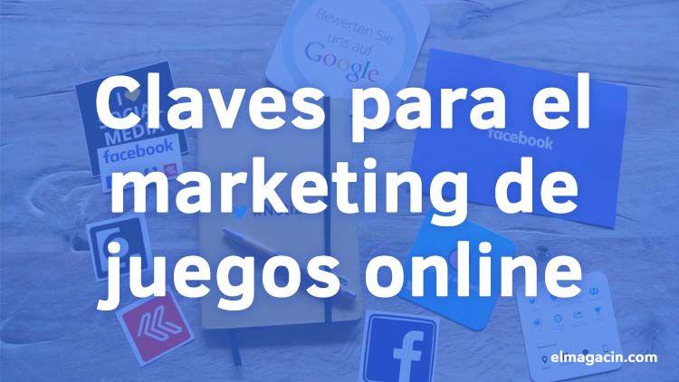 Claves para el marketing de juegos online. El Magacín.