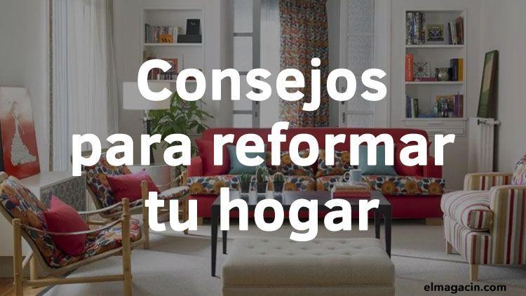 Consejos para reformar tu hogar. El Magacín.