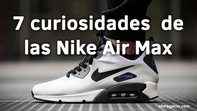Curiosidades de la Nike Air Max. El Magacín.