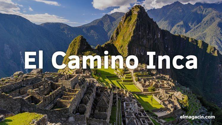 Camino Inca en Peru. El Magacín.