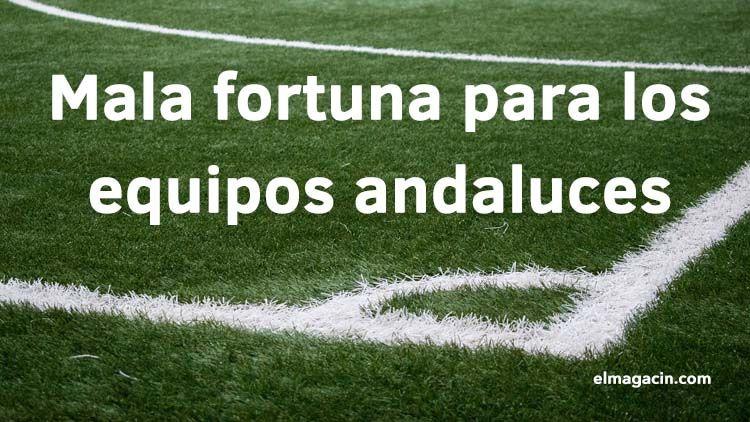 Mala fortuna para los equipos andaluces. El Magacín. Manuel Romero Calvo / pixabay.com